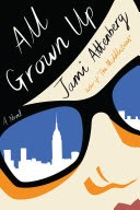 All Grown Up by Jami Attenberg made several year-end best-of lists. Cincinnati Public had no one ahead of me who wants to give this book a try.